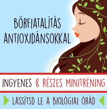 Bőrfiatalítás Antioxidánsokkal Minitréning - Ingyenes - 8 részes